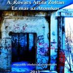 A. Kovács Attila Zoltán: Ez már az Atomkor