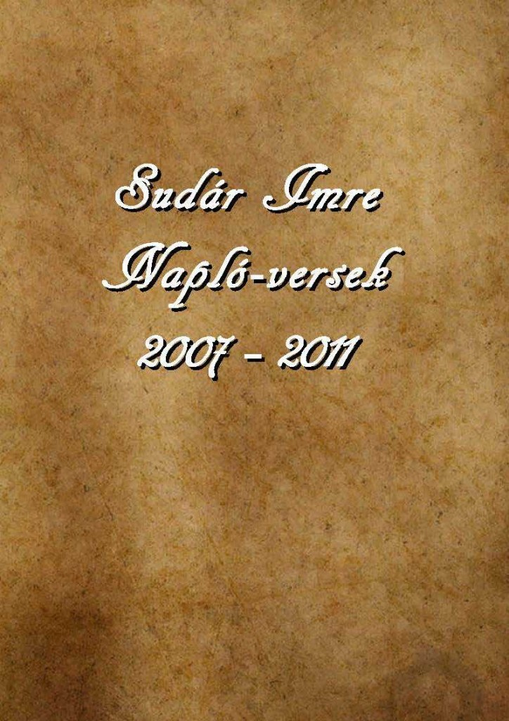 Sudár Imre: Naplóversek 2007 - 2011