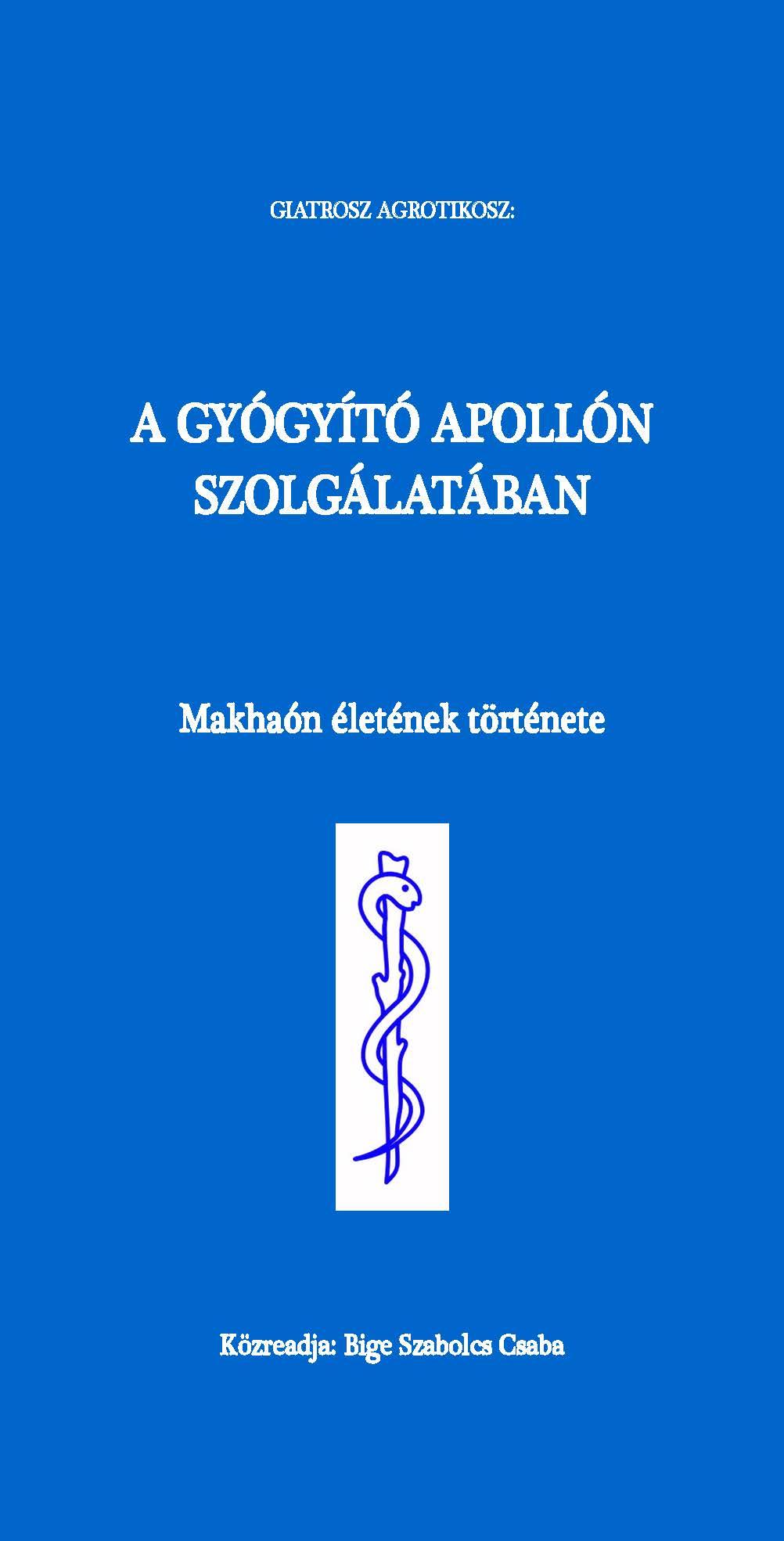 Bige Szabolcs Csaba: A gyógyító Apollón szolgálatában