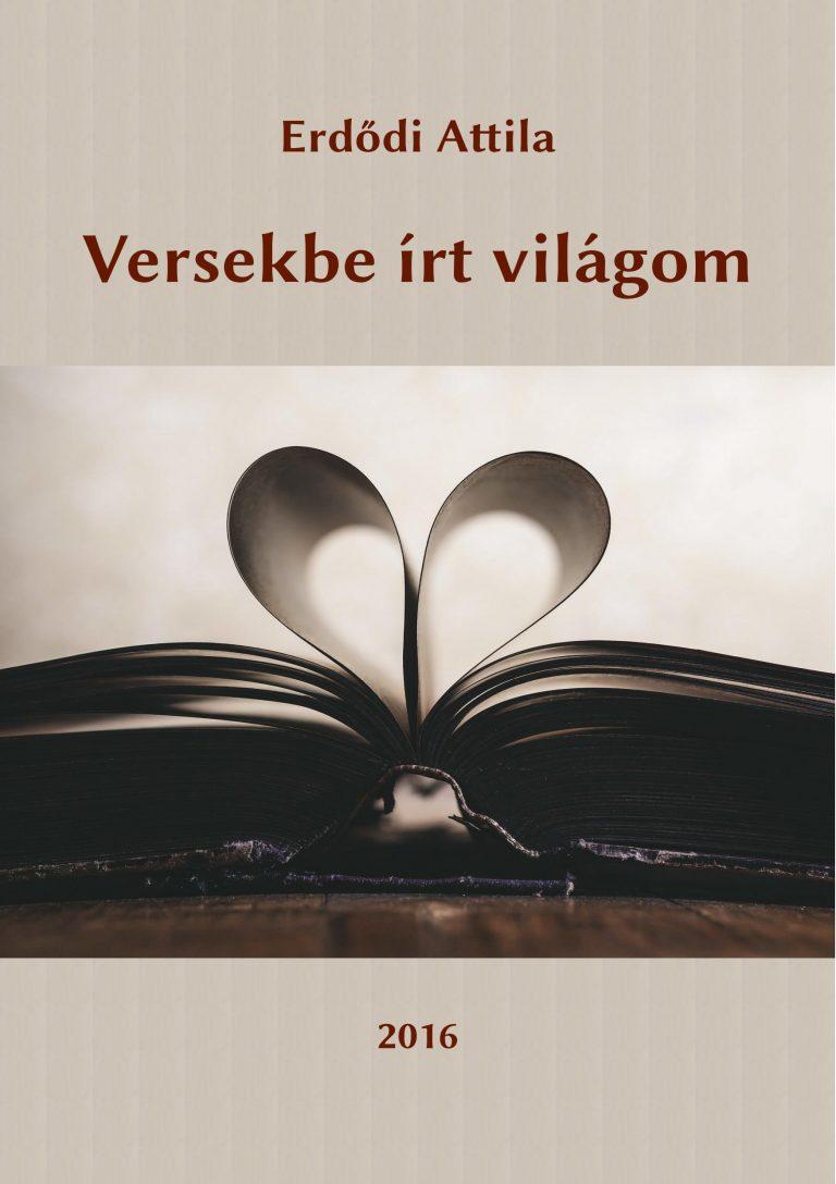Erdődi Attila: Versekbe írt világom