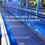 A. Kovács Attila Zoltán: Cementszürkék a Hajnalok