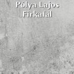Pólya Lajos: Firkafal